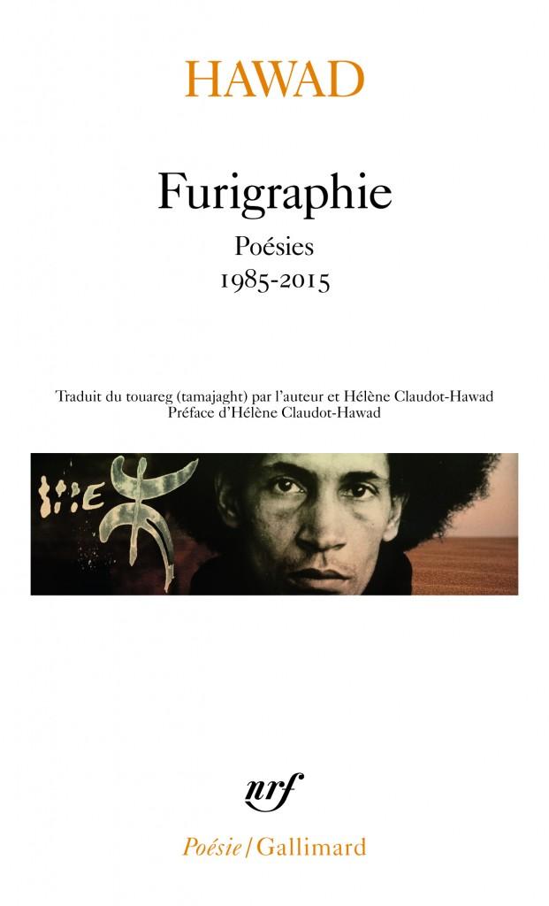 FURIGRAPHIE Poésies, 1985-2015 Coll. Poésie/Gallimard (n° 522), Gallimard Parution : 09-03-2017
