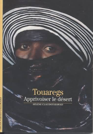 Touaregs. Apprivoiser le désert