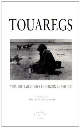 Touaregs, Voix solitaires sous l'horizon confisqué
